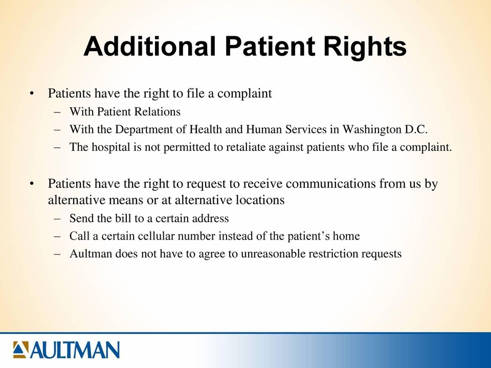 Patients have the right to request to receive communications from us by alternative means or at alternative locations Send the