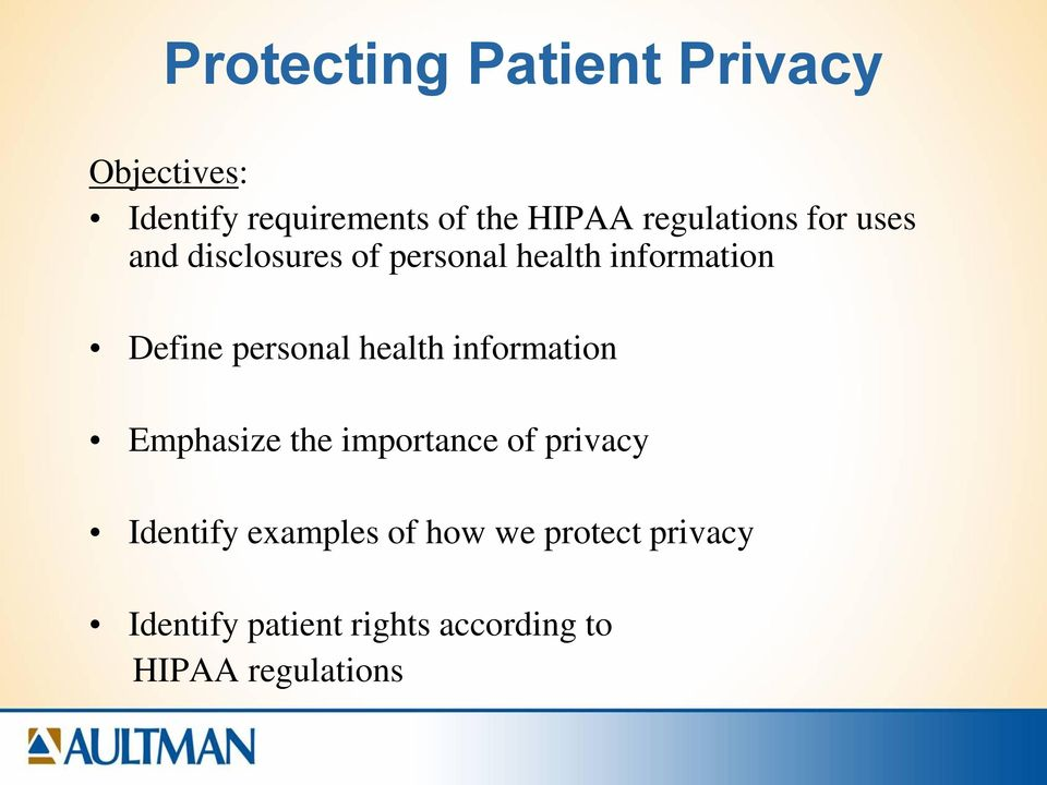 personal health information Emphasize the importance of privacy Identify
