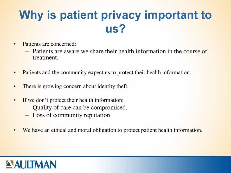 Patients and the community expect us to protect their health information.