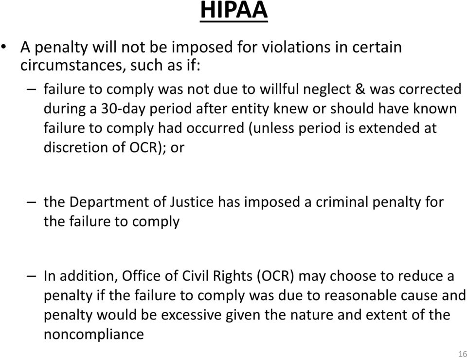OCR); or the Department of Justice has imposed a criminal penalty for the failure to comply In addition, Office of Civil Rights (OCR) may choose to