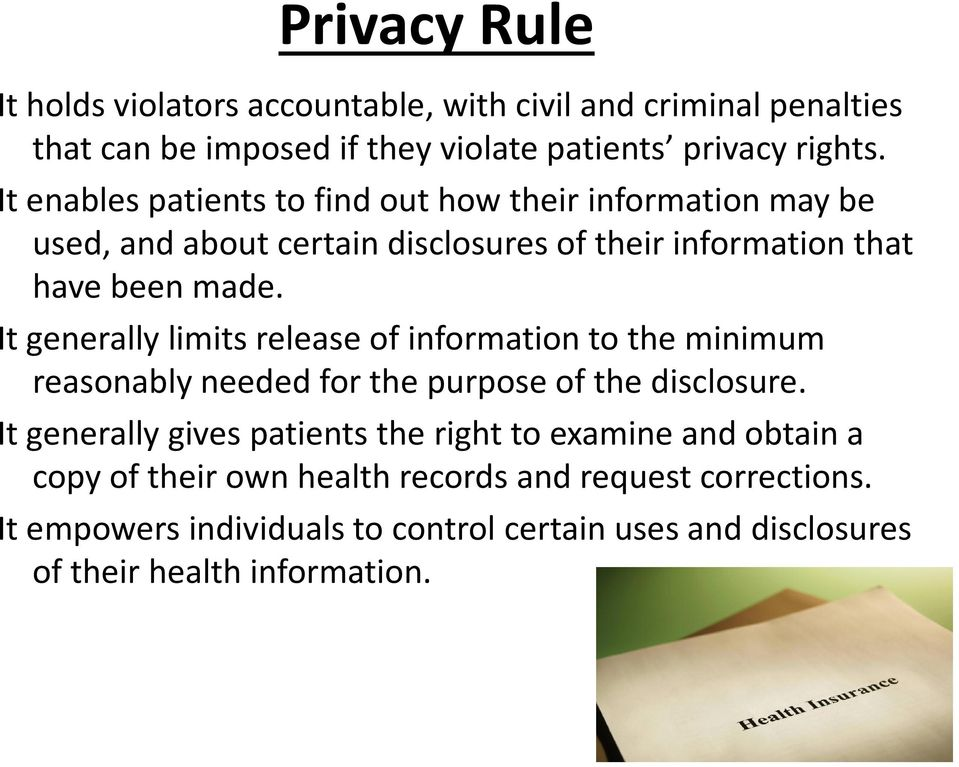 It generally limits release of information to the minimum reasonably needed for the purpose of the disclosure.