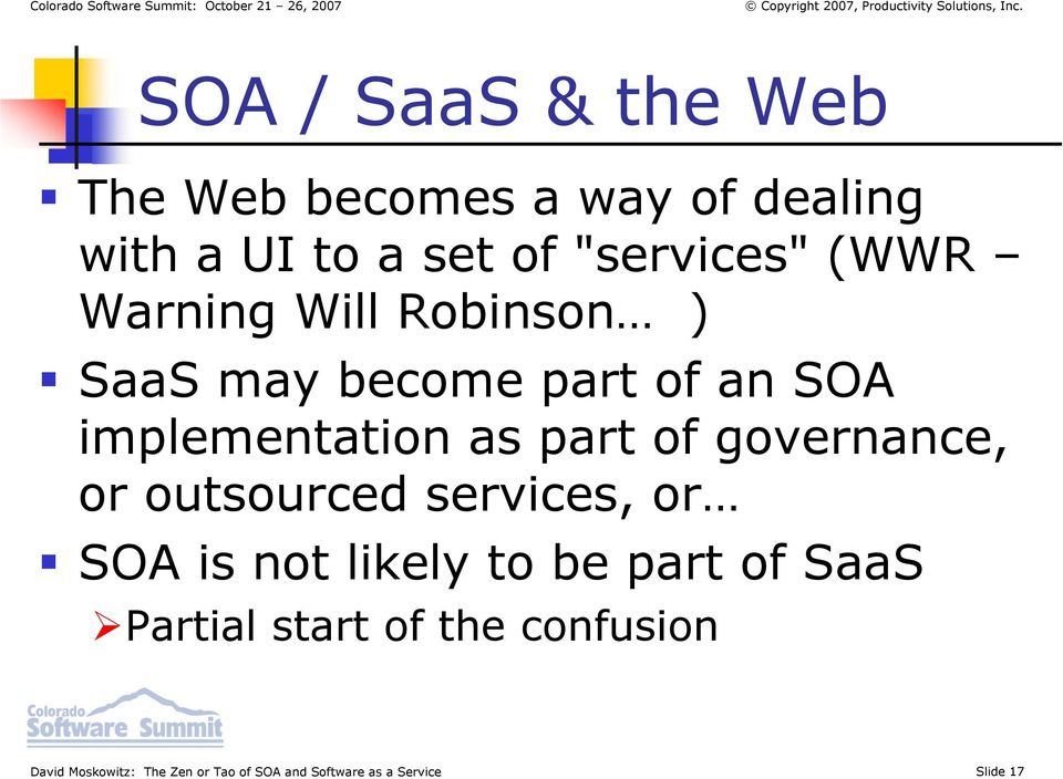 governance, or outsourced services, or SOA is not likely to be part of SaaS Partial