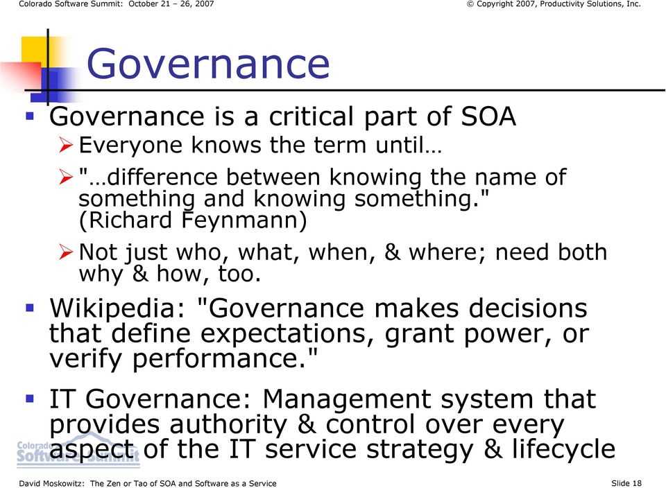 "Wikipedia: ""Governance makes decisions that define expectations, grant power, or verify performance."