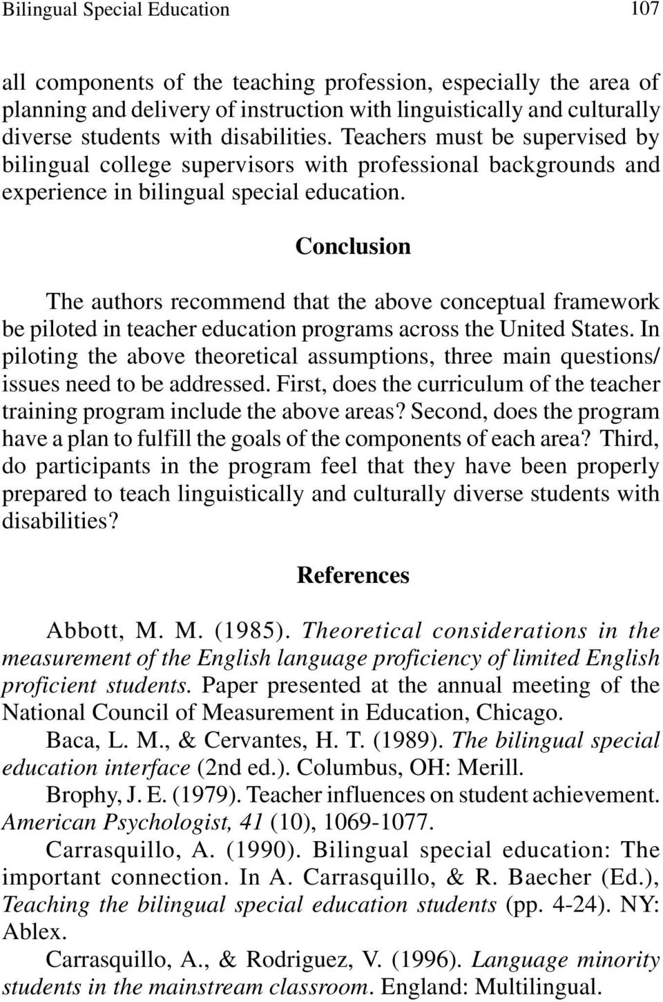 Conclusion The authors recommend that the above conceptual framework be piloted in teacher education programs across the United States.