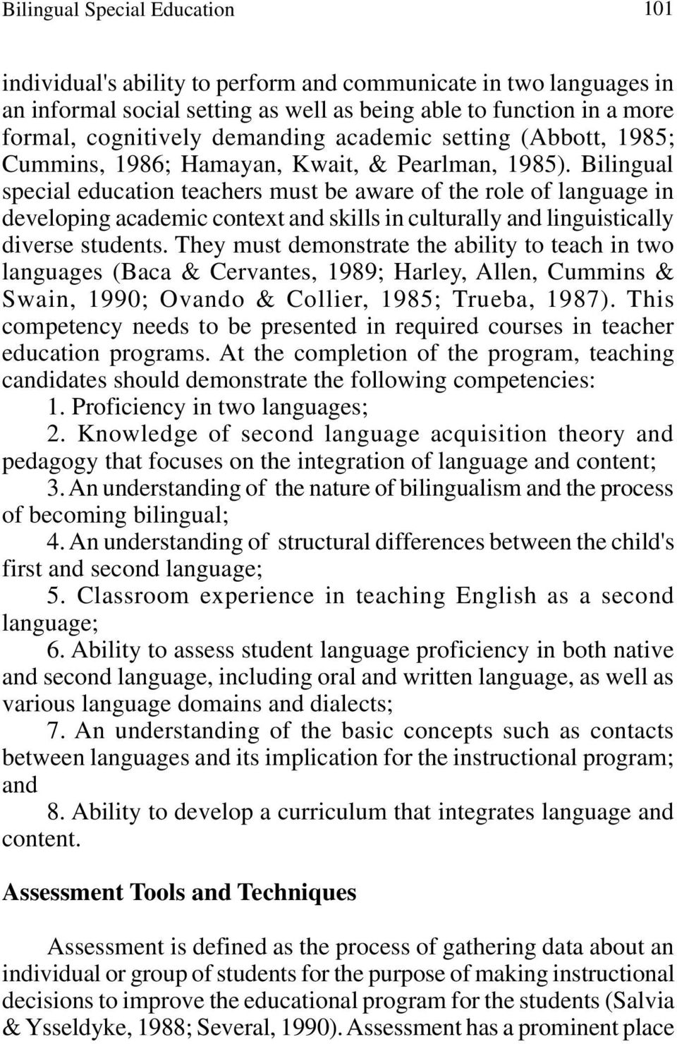 Bilingual special education teachers must be aware of the role of language in developing academic context and skills in culturally and linguistically diverse students.