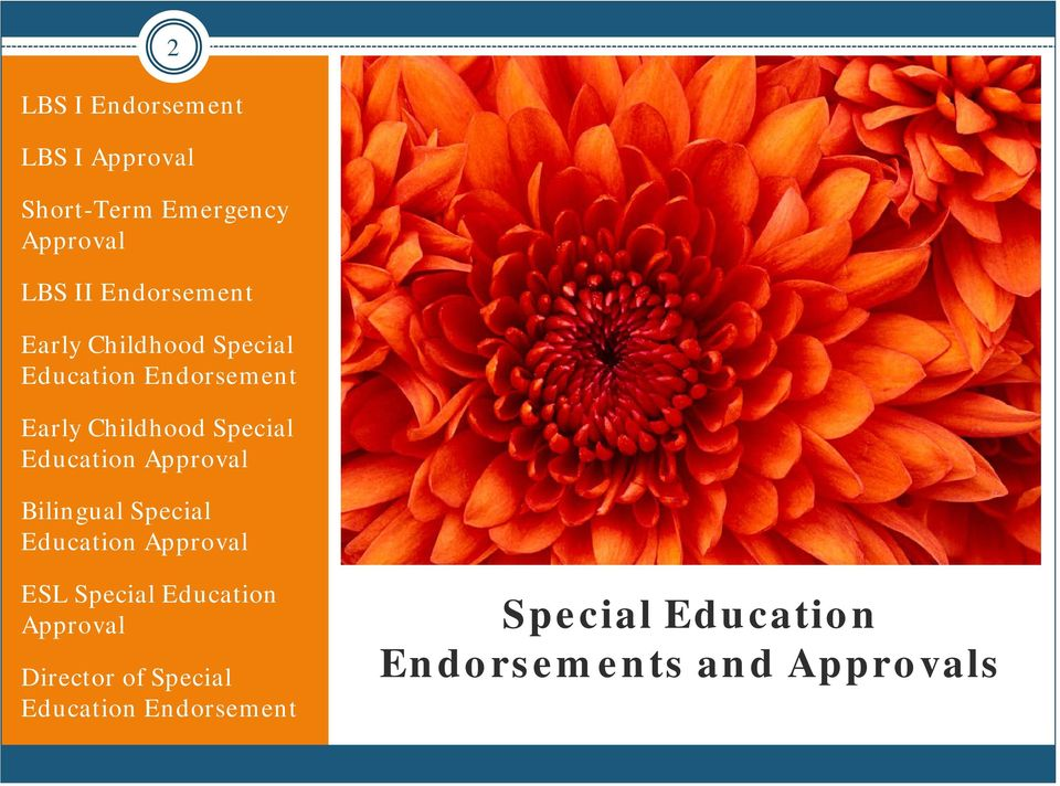 Education Approval Bilingual Special Education Approval ESL Special Education