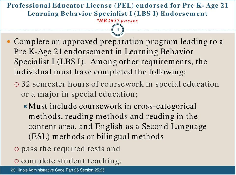 Among other requirements, the individual must have completed the following: 32 semester hours of coursework in special education or a major in special education; Must