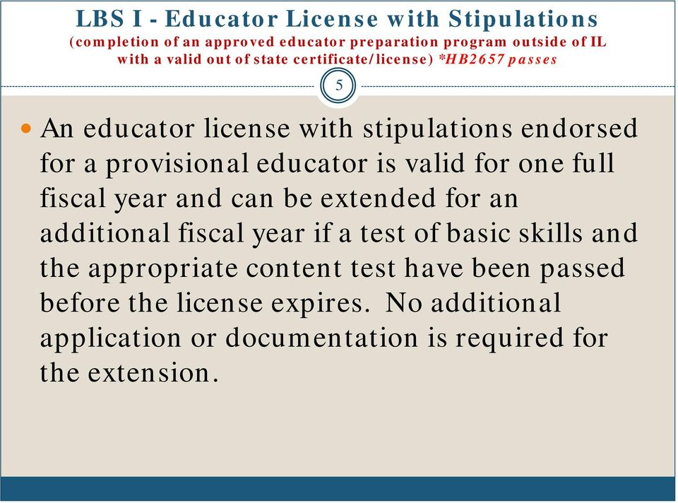 valid for one full fiscal year and can be extended for an additional fiscal year if a test of basic skills and the appropriate