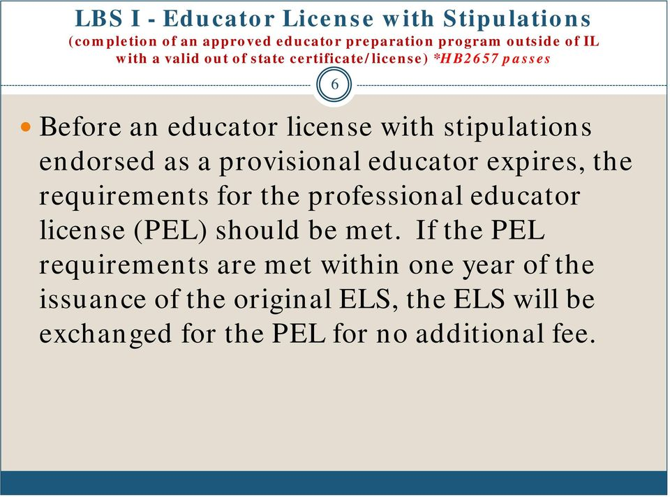 provisional educator expires, the requirements for the professional educator license (PEL) should be met.