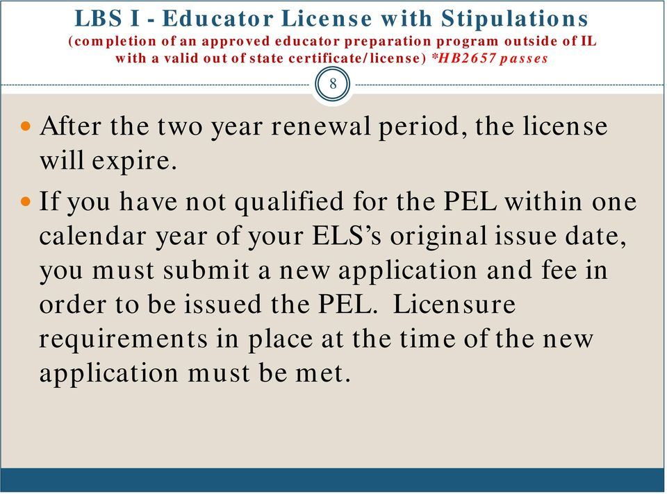 If you have not qualified for the PEL within one calendar year of your ELS s original issue date, you must submit a new