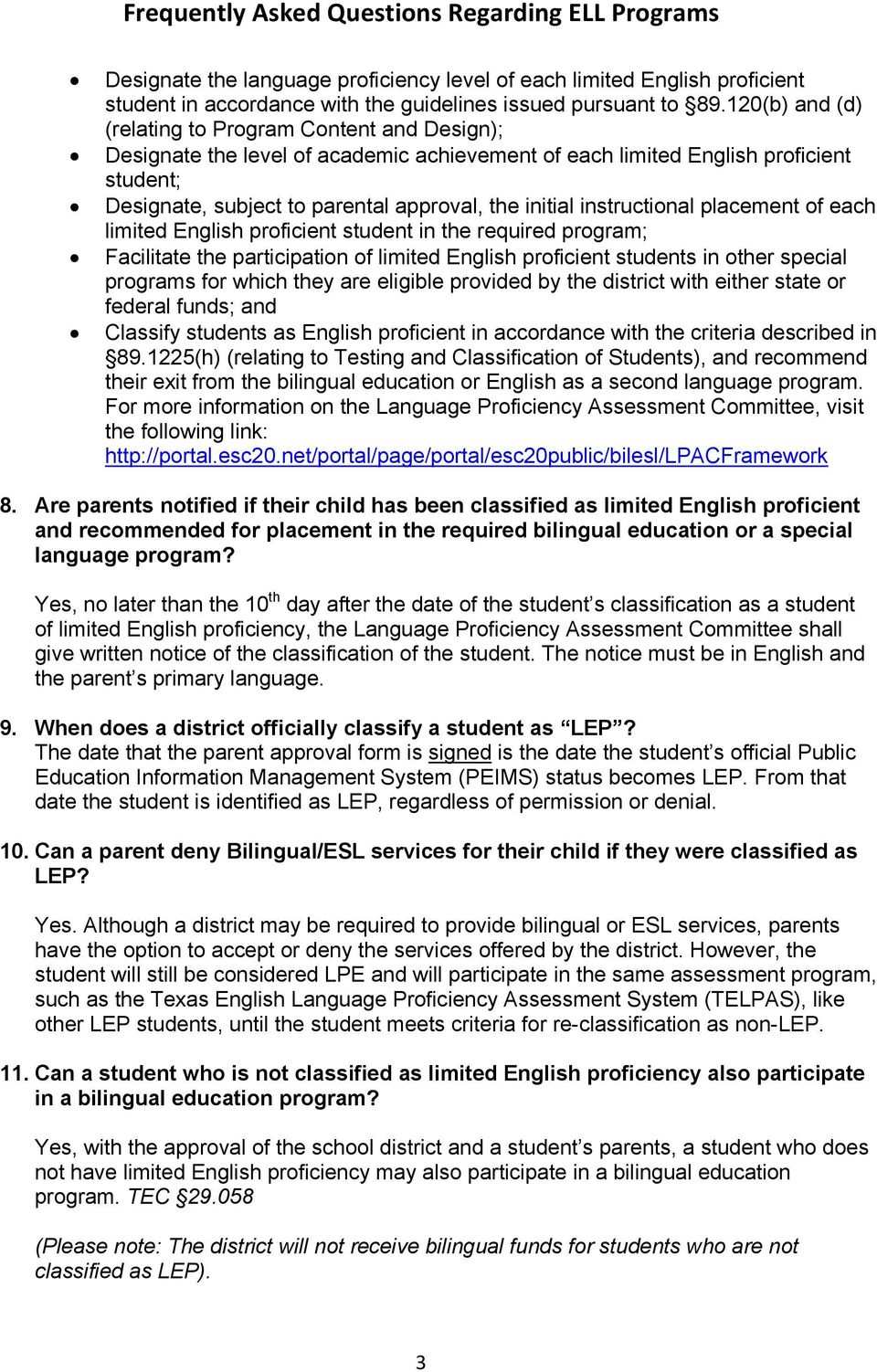 instructional placement of each limited English proficient student in the required program; Facilitate the participation of limited English proficient students in other special programs for which