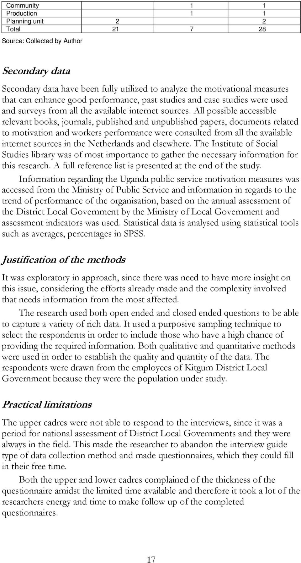 justification of questionnaires method Method of research, it can be argued that quantitive research provides better findings however, qualitative justification for qualitative research in.