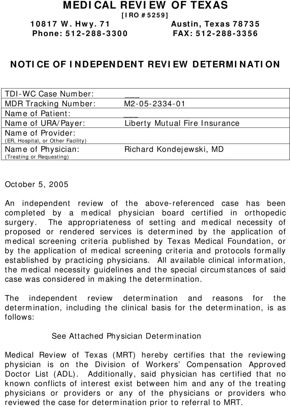 (ER, Hospital, or Other Facility) Name of Physician: (Treating or Requesting) M2-05-2334-01 Liberty Mutual Fire Insurance Richard Kondejewski, MD October 5, 2005 An independent review of the