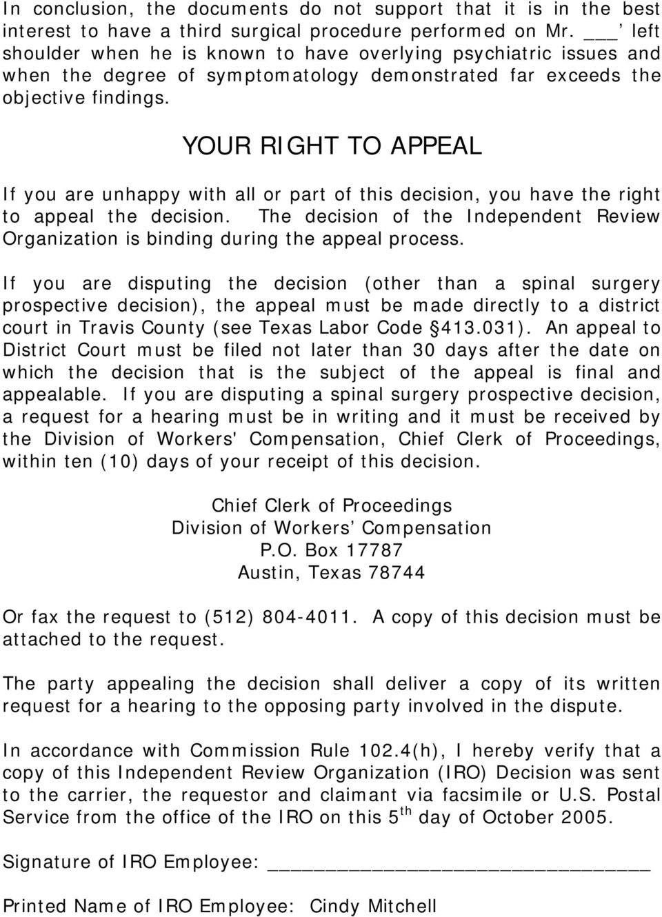 YOUR RIGHT TO APPEAL If you are unhappy with all or part of this decision, you have the right to appeal the decision.