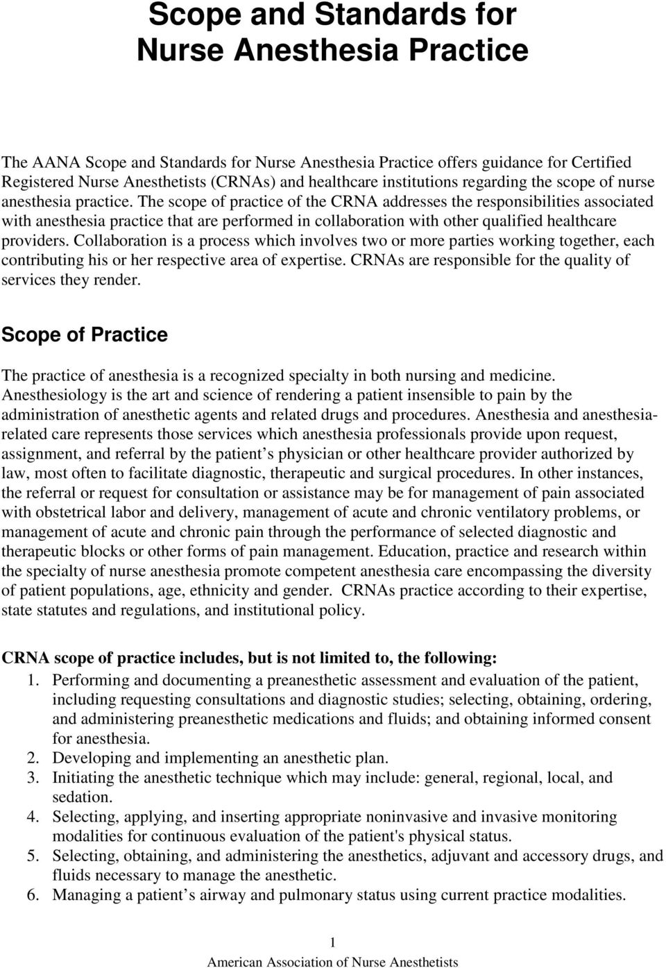The scope of practice of the CRNA addresses the responsibilities associated with anesthesia practice that are performed in collaboration with other qualified healthcare providers.