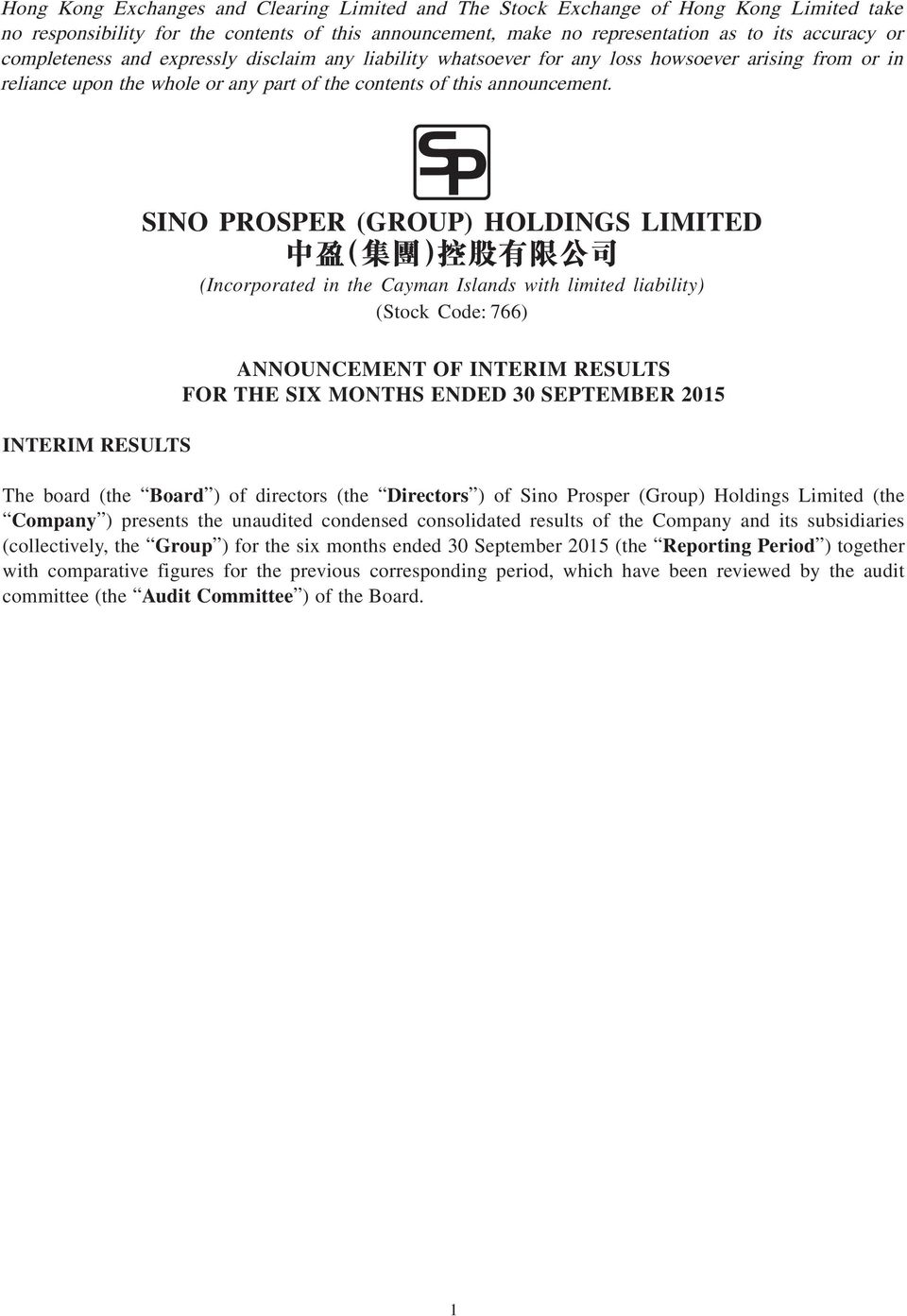SINO PROSPER (GROUP) HOLDINGS LIMITED (Incorporated in the Cayman Islands with limited liability) (Stock Code: 766) INTERIM RESULTS ANNOUNCEMENT OF INTERIM RESULTS FOR THE SIX MONTHS ENDED 30