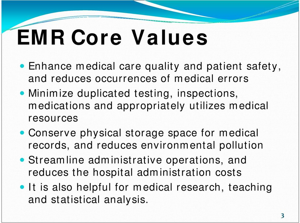 physical storage space for medical records, and reduces environmental pollution Streamline administrative
