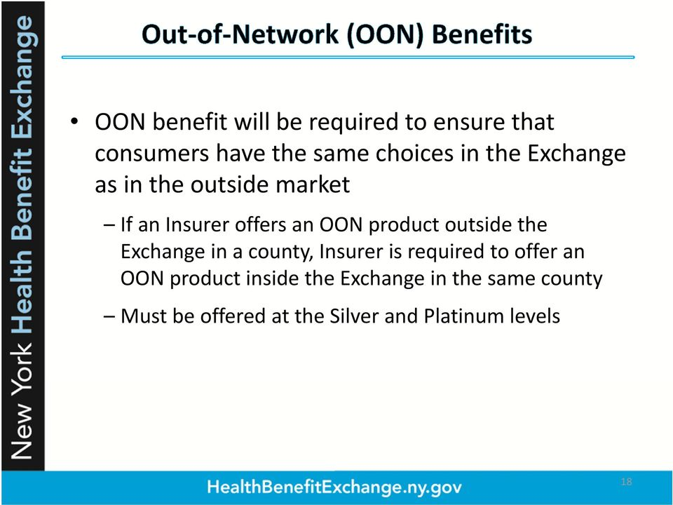 outside the Exchange in a county, Insurer is required to offer an OON product