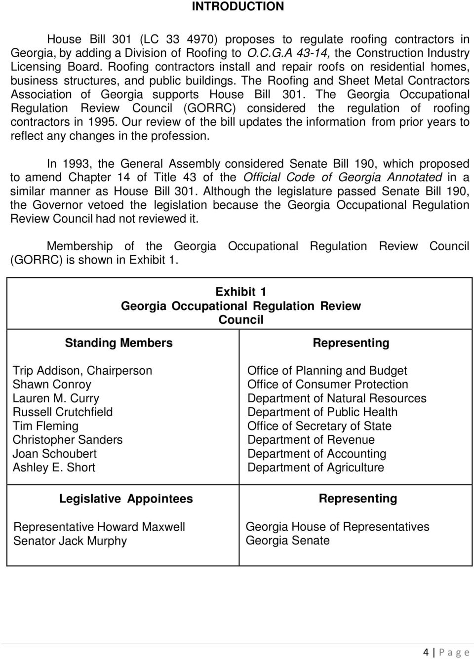 The Georgia Occupational Regulation Review Council (GORRC) considered the regulation of roofing contractors in 1995.