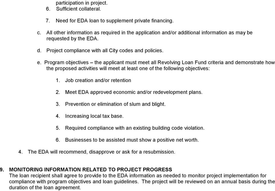 Program objectives the applicant must meet all Revolving Loan Fund criteria and demonstrate how the proposed activities will meet at least one of the following objectives: 1.