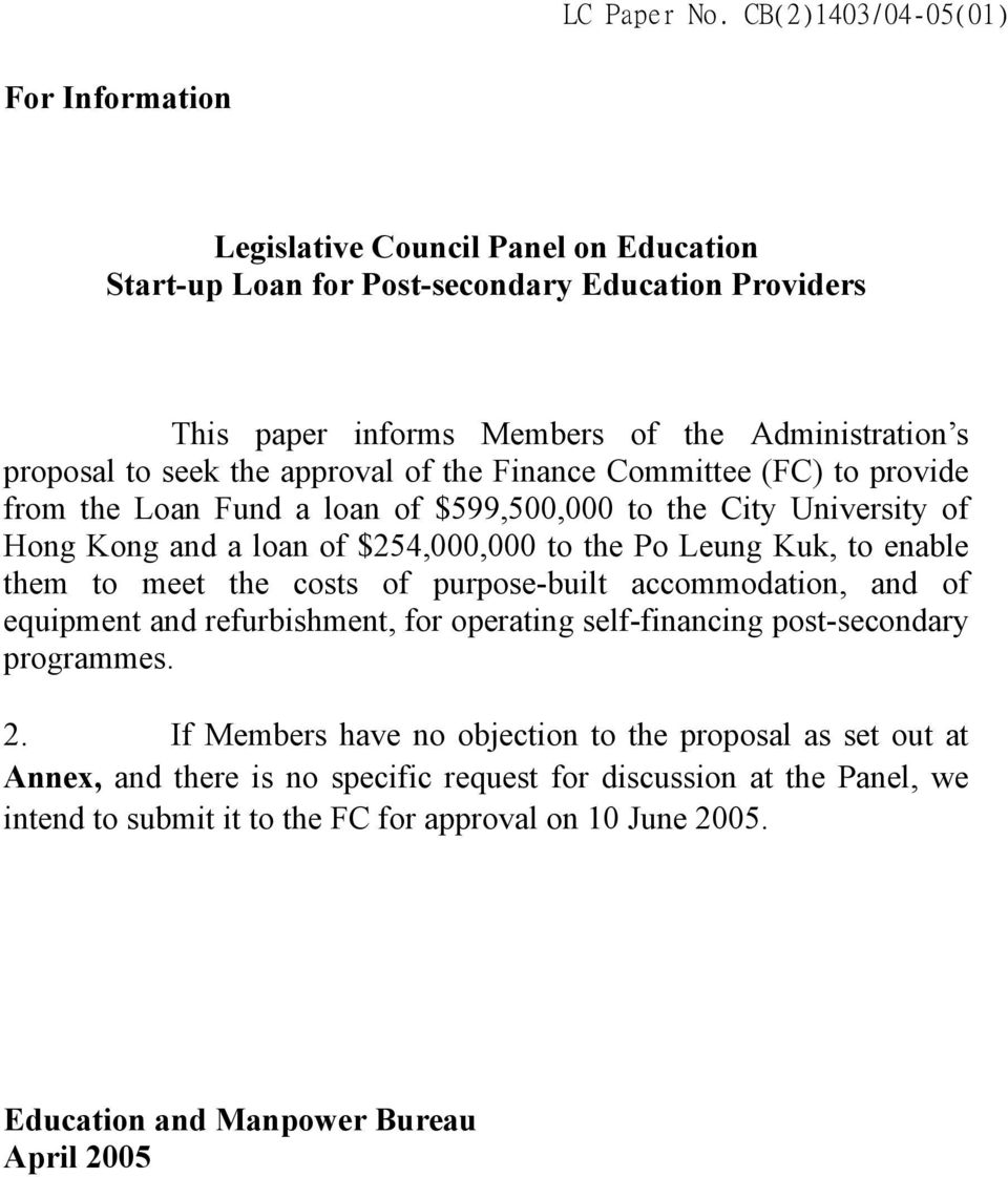 seek the approval of the Finance Committee (FC) to provide from the Loan Fund a loan of $599,500,000 to the City University of Hong Kong and a loan of $254,000,000 to the Po Leung Kuk, to enable