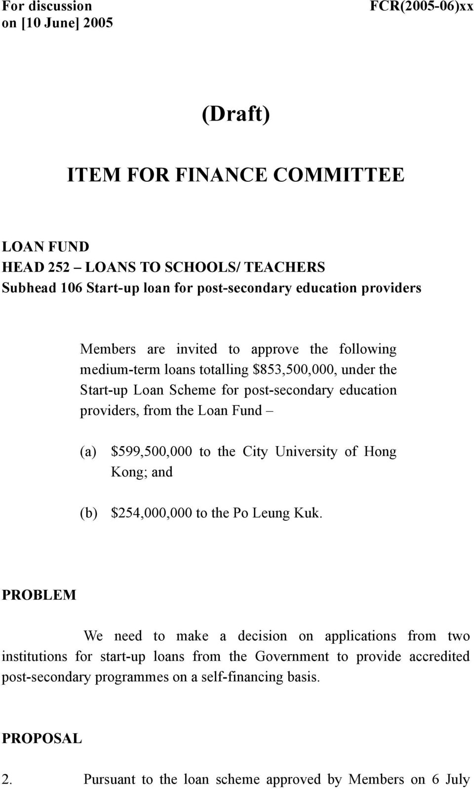 from the Loan Fund (a) $599,500,000 to the City University of Hong Kong; and (b) $254,000,000 to the Po Leung Kuk.