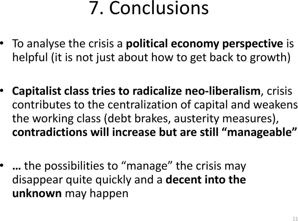 capital and weakens the working class (debt brakes, austerity measures), contradictions will increase but are still