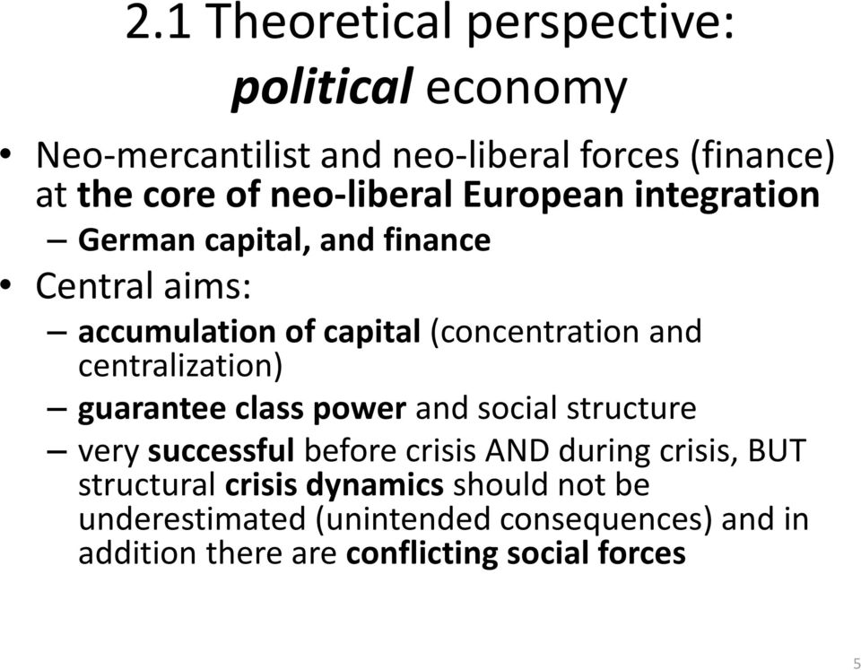 centralization) guarantee class power and social structure very successful before crisis AND during crisis, BUT
