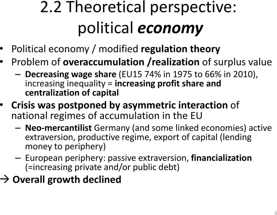 asymmetric interaction of national regimes of accumulation in the EU Neo mercantilist Germany (and some linked economies) active extraversion, productive regime,