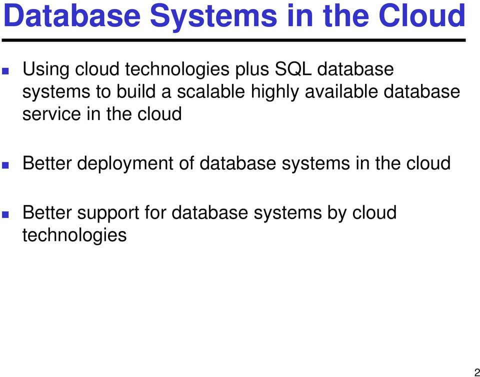 service in the cloud Better deployment of database systems in