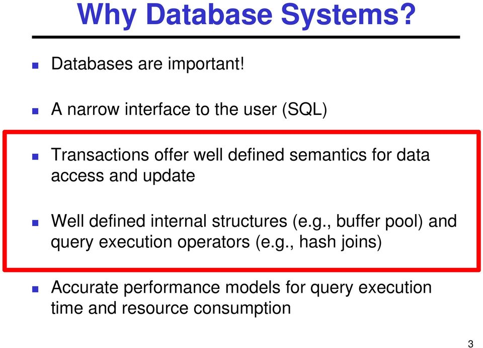data access and update Well defined internal structures (e.g.