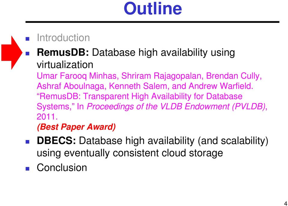 RemusDB: Transparent High Availability for Database Systems, In Proceedings of the VLDB Endowment (PVLDB),