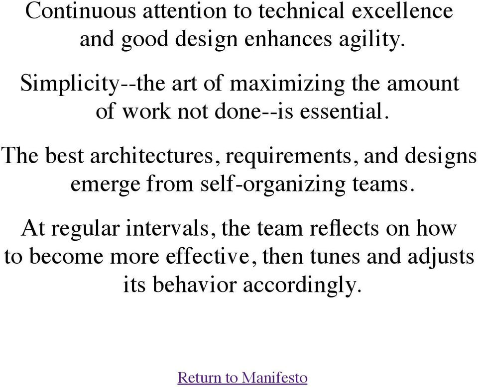 The best architectures, requirements, and designs emerge from self-organizing teams.