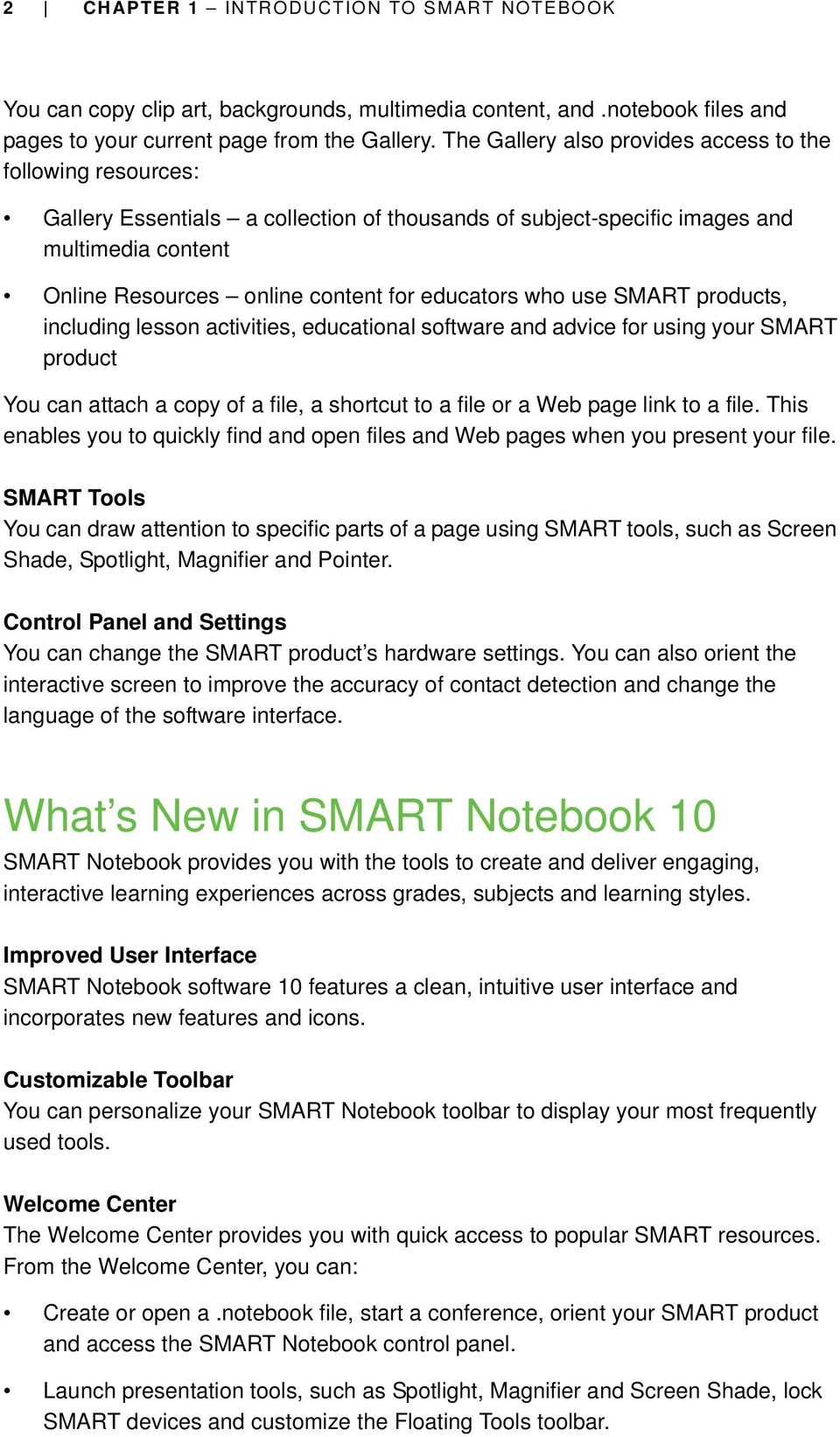 educators who use SMART products, including lesson activities, educational software and advice for using your SMART product You can attach a copy of a file, a shortcut to a file or a Web page link to