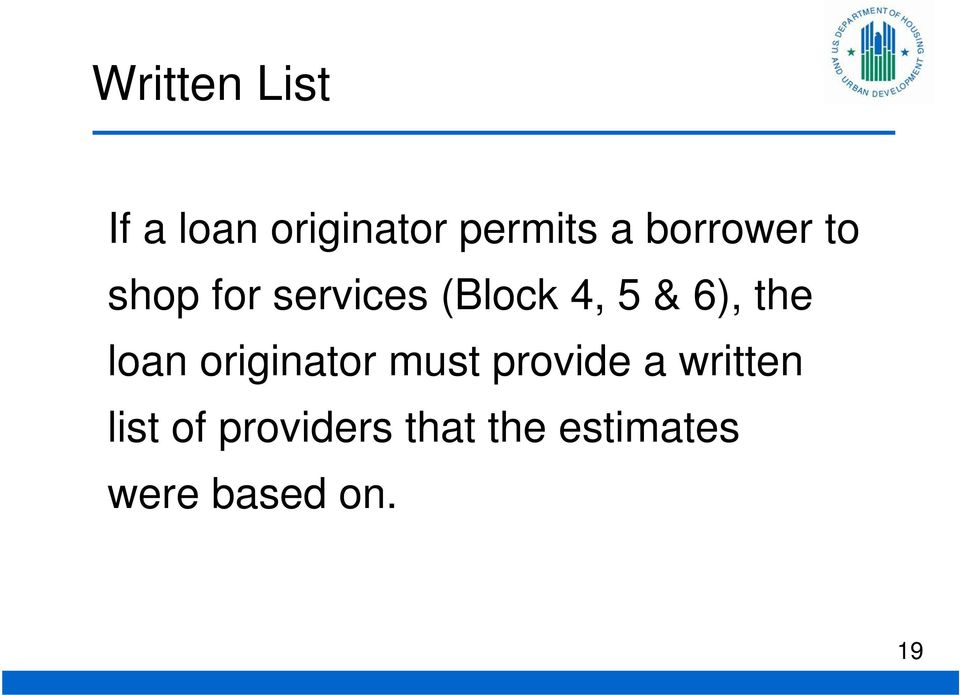 the loan originator must provide a written list