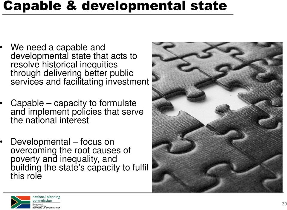 capacity to formulate and implement policies that serve the national interest Developmental focus on