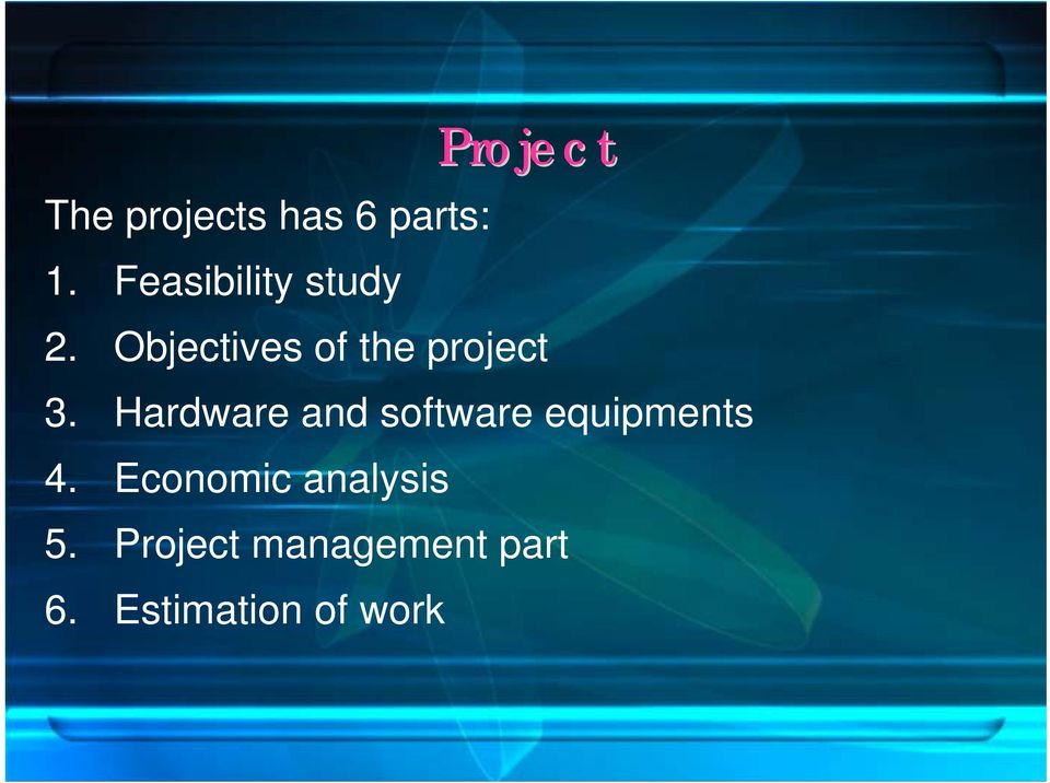 Objectives of the project 3.