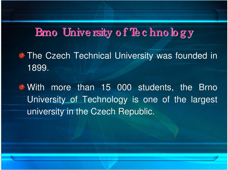 With more than 15 000 students, the Brno