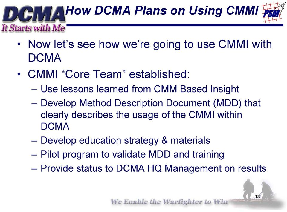 (MDD) that clearly describes the usage of the CMMI within DCMA Develop education strategy &