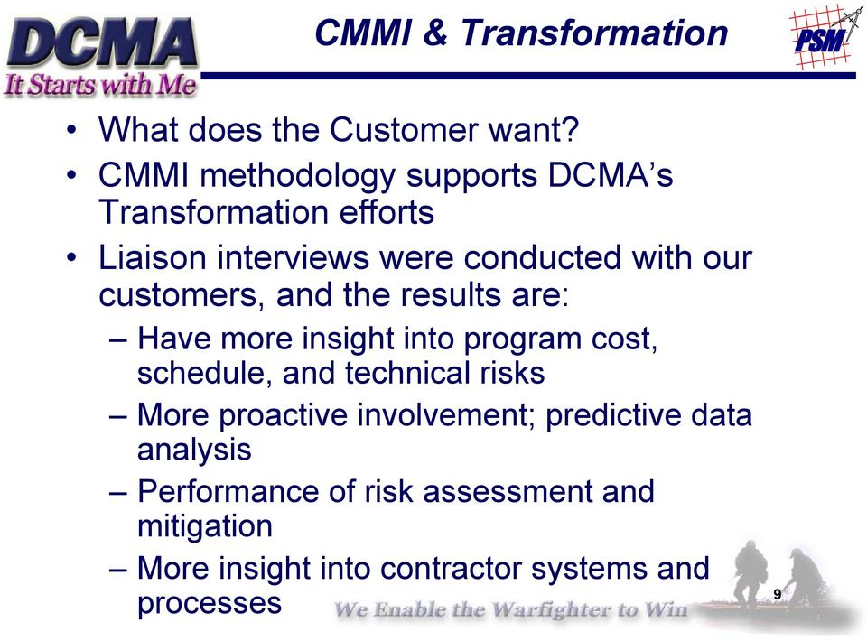 customers, and the results are: Have more insight into program cost, schedule, and technical risks