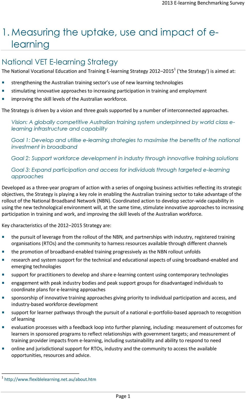 the Australian workforce. The Strategy is driven by a vision and three goals supported by a number of interconnected approaches.