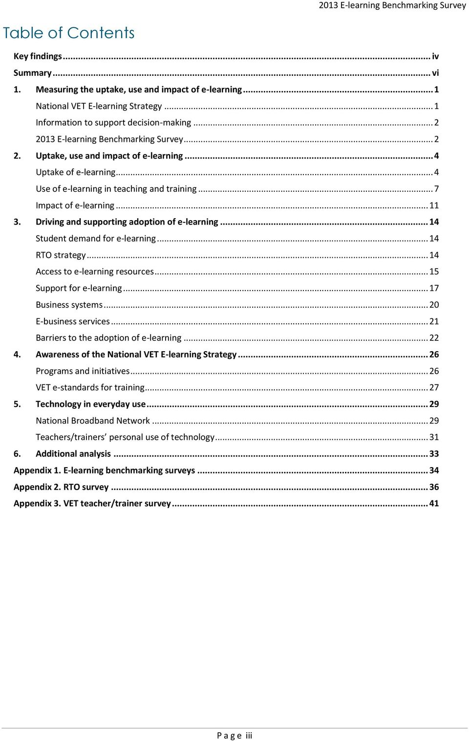 Driving and supporting adoption of e-learning... 14 Student demand for e-learning... 14 RTO strategy... 14 Access to e-learning resources... 15 Support for e-learning... 17 Business systems.