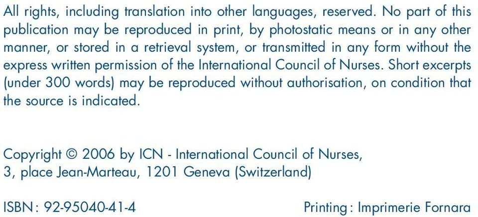 transmitted in any form without the express written permission of the International Council of Nurses.