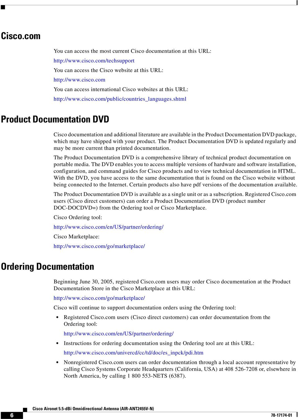 shtml Product Documentation DVD Cisco documentation and additional literature are available in the Product Documentation DVD package, which may have shipped with your product.