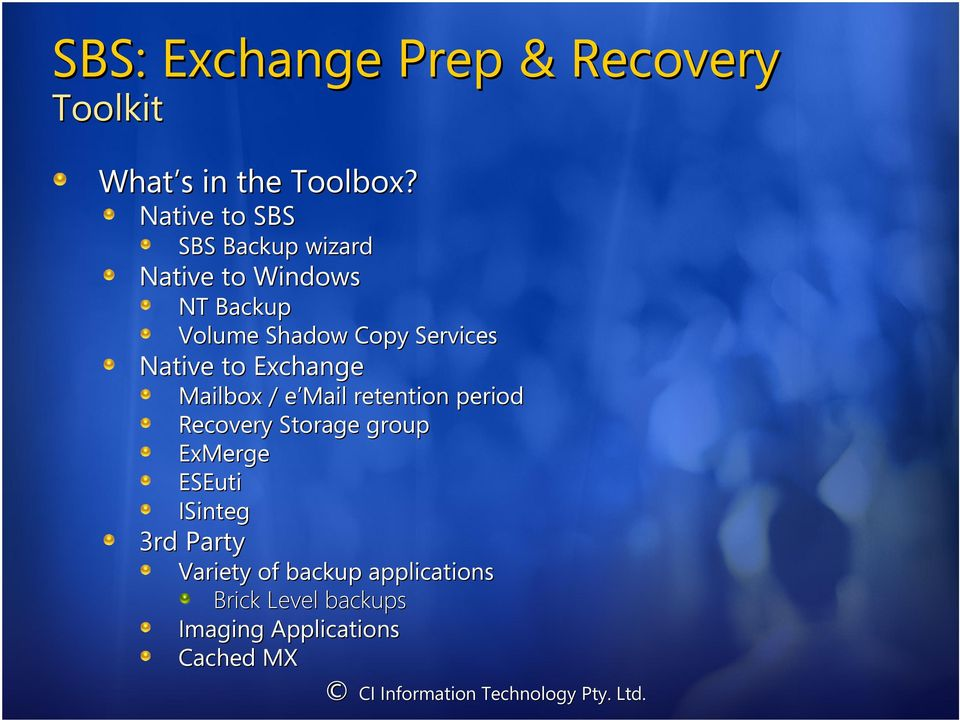 Services Native to Exchange Mailbox / e Mail e retention period Recovery