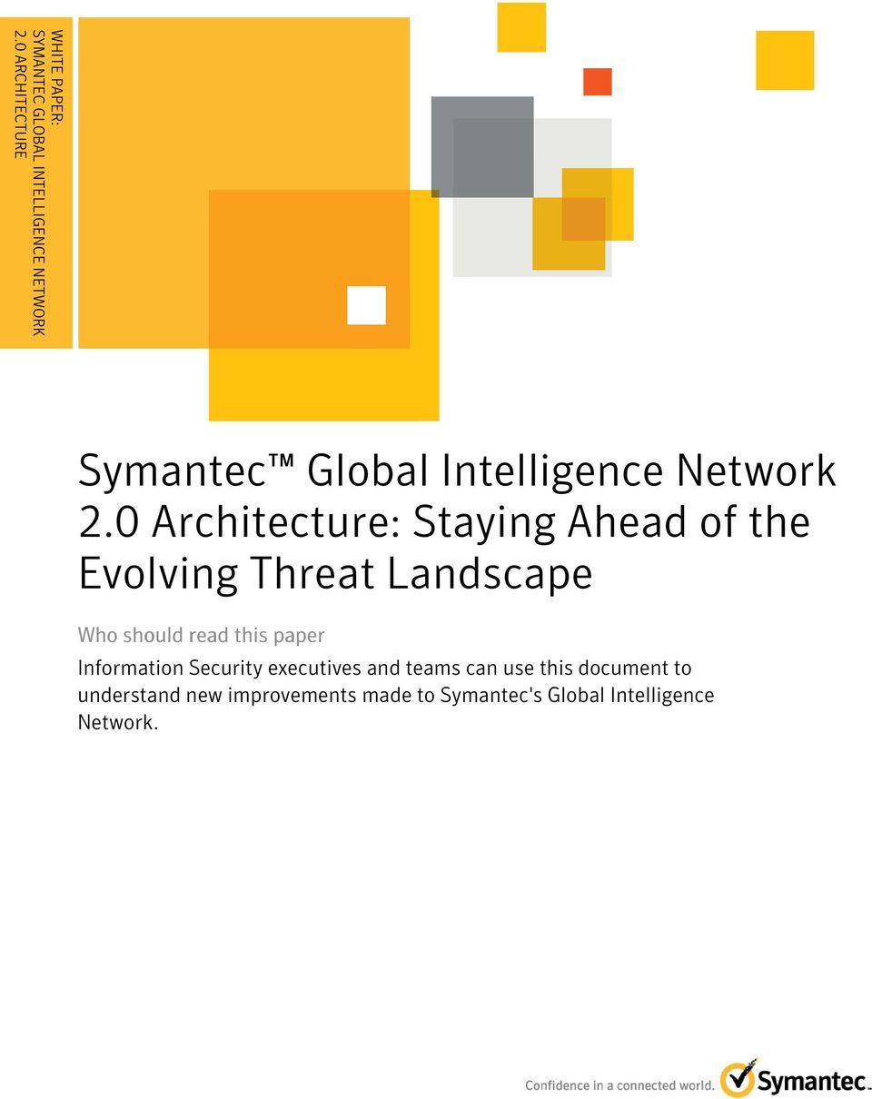 0 Architecture: Staying Ahead of the Evolving Threat Who should read this paper Information