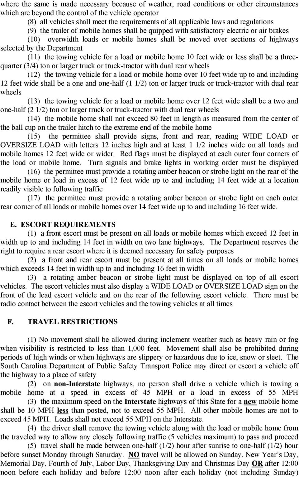 selected by the Department (11) the towing vehicle for a load or mobile home 10 feet wide or less shall be a threequarter (3/4) ton or larger truck or truck-tractor with dual rear wheels (12) the