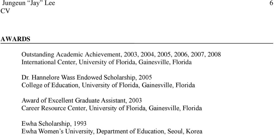 Hannelore Wass Endowed Scholarship, 2005 College of Education, University of Florida, Gainesville, Florida Award