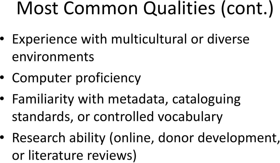 Computer proficiency Familiarity with metadata, cataloguing