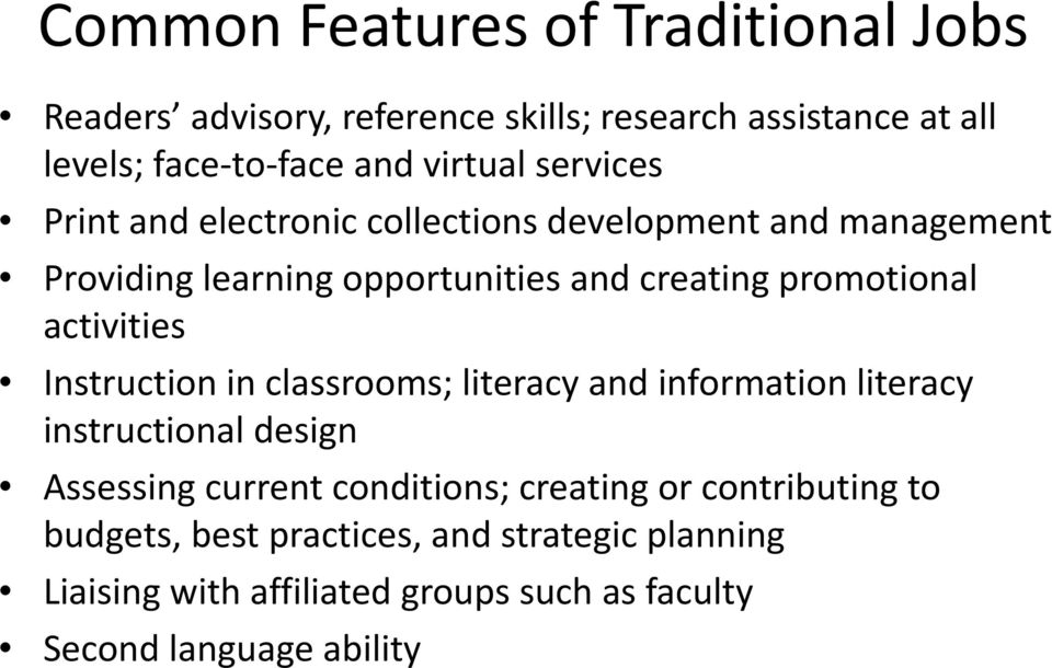 activities Instruction in classrooms; literacy and information literacy instructional design Assessing current conditions; creating